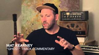"Mat Kearney - ""Ghost"" Track Commentary"