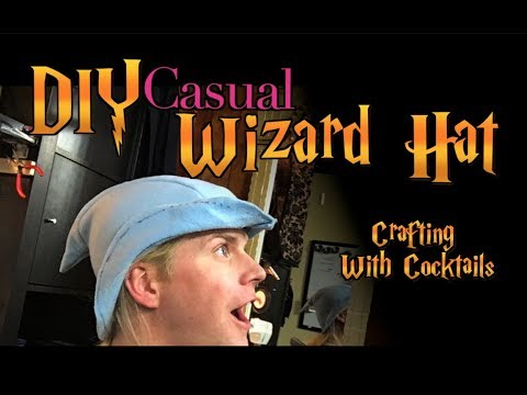 DIY Casual Wizard Hat- Crafting With Cocktails (4.21)