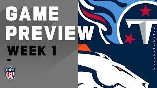 Tennessee Titans vs. Deฑver Broncos Week 1 NFL Game Preview
