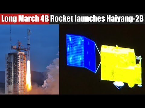 Chinese Long March 4B lofts Haiyang-2B Satellite for ocean observation
