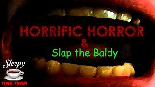 Sleepy Time Team | Horrific Horror & Slap the Baldy