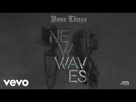 Bone Thugs - Waves (Audio) ft. Layzie Bone, Wish Bone, Flesh-n-Bone