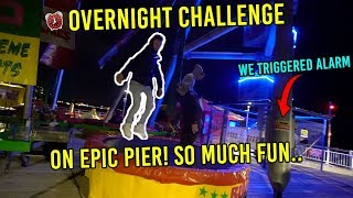 OVERNIGHT CHALLENGE ON AN EPIC PIER! So much fun.. *TRIGGERED ALARM*