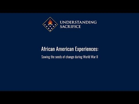 African American Experiences: Sowing The Seeds Of Change During World War II
