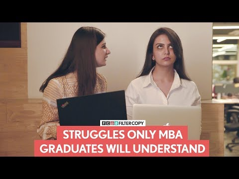 FilterCopy | Struggles Only MBA Graduates Will Understand | Ft. Vidushi Gaur and Anant Kaushik