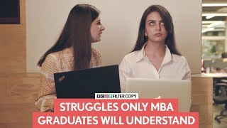 FilterCopy | Struggles Only MBA Graduates Will Understand | Ft. Vidushi Gaur and Anant Kaushik
