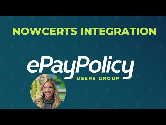 NOWCERTS INTEGRATION (tutorial)   How the ePayPolicy integration works within your NowCerts portal.