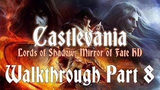 Castlevania: Lords of Shadow - Mirror of Fate HD 100% Walkthrough 8 ( Act I ) Spirit of Schneider