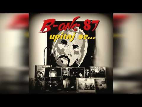 B - One 87 - Ti Sve Vec Znas - ( Official Audio 2016 ) HD