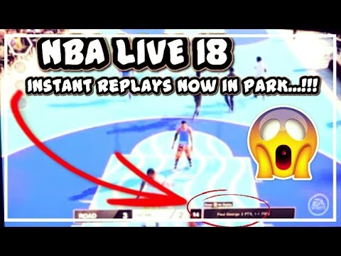 NBA LIVE 18 NOW FEATURES INSTANT REPLAYS IN LIVE RUN / PRO-AM MODE