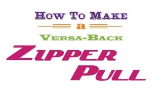 How to Make a Versa-Back Zipper Pull with your button maker
