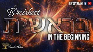 Erev Shabbat: B'reisheet - In the Beginning