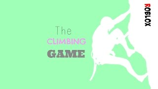 I belive i can fly! the climbing game ~ Roblox