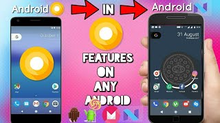 How to Get Android O Features on Any Android Device!! Without Root✔️