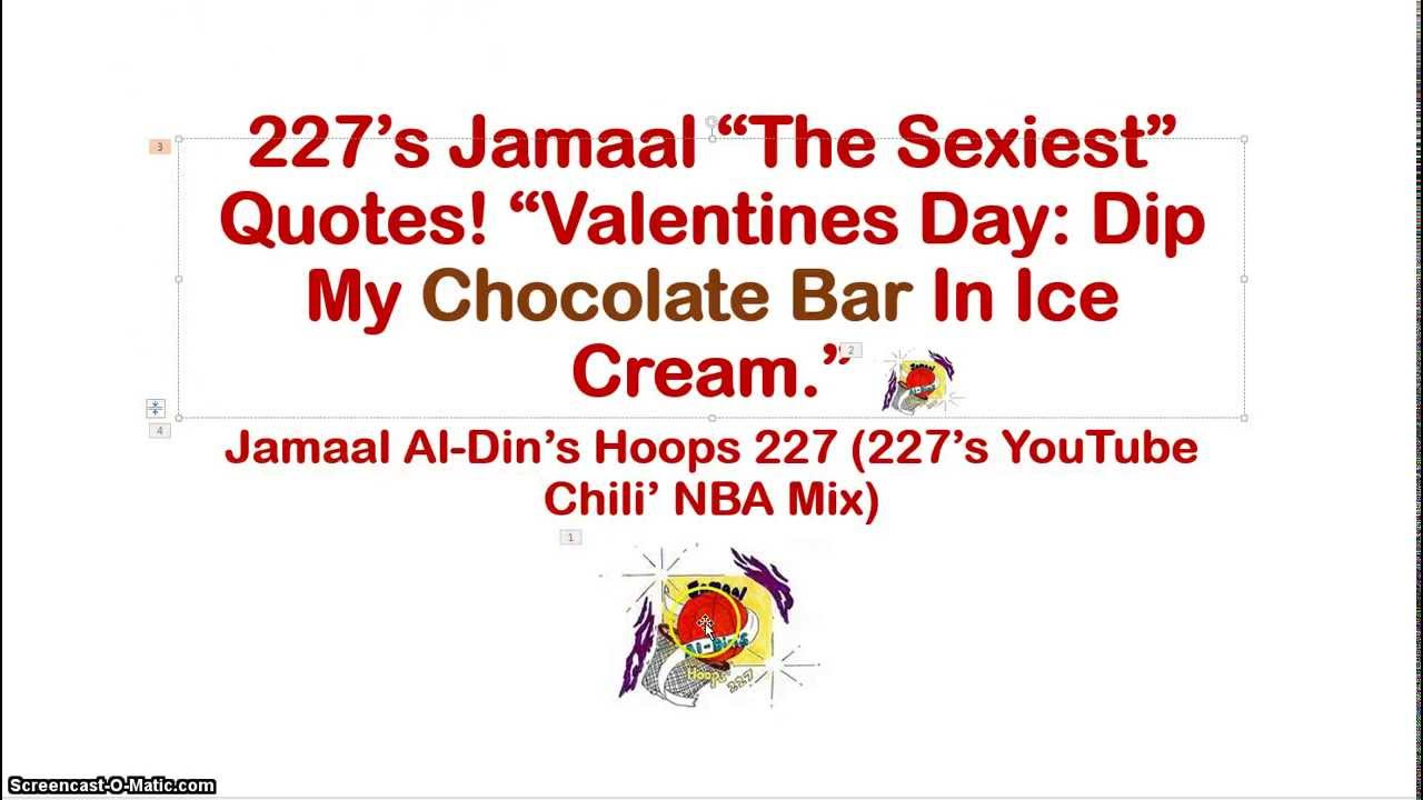 """Quote On Ice Cream: 227's Jamaal """"The Sexiest"""" Quotes! """"Valentine's Day: Dip"""