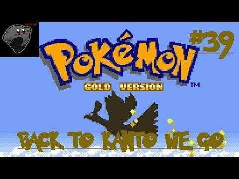 Pokemon Gold Playthrough #39: Back To Kanto We Go