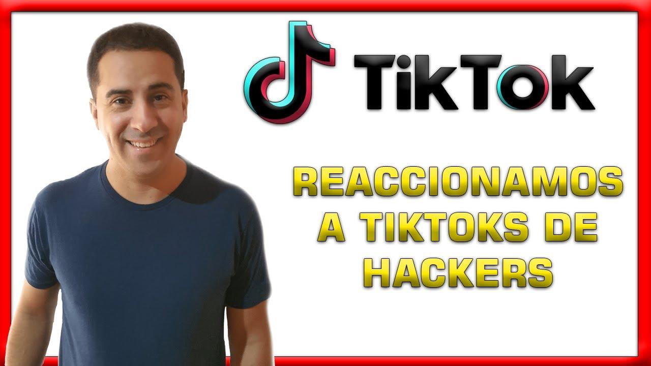 🚨 Tiktoks de Hacking, Ciberseguridad y Seguridad Informática. Reaccionamos y aprendemos (mucho).