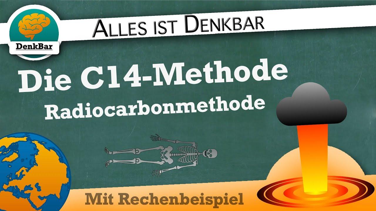 Die C14 Methode Radiocarbonmethode