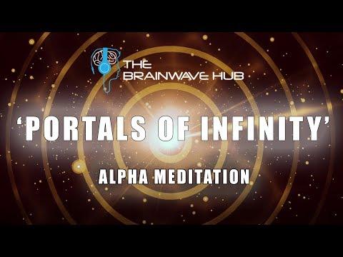 'Portals of Infinity' - Alpha Waves (8-10hz) Blissful Mindfulness Meditation Music - Binaural Beats