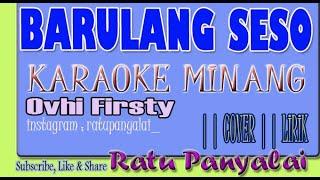 Barulang Seso - Ovhi Firsty  Karaoke Minang  Cover  Lirik