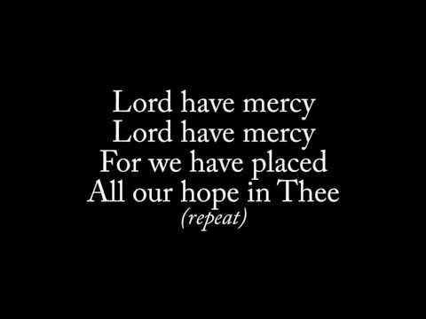 Lord Have Mercy (Kyrie) - edited version