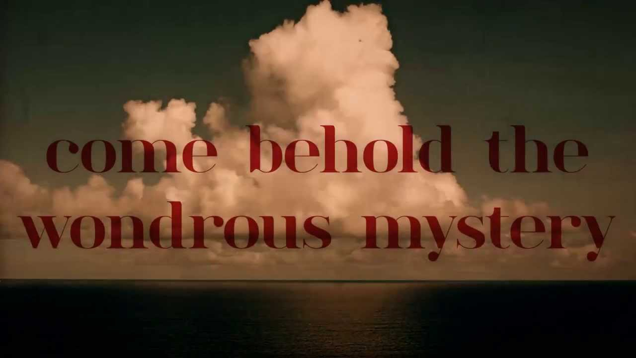 Come Behold the Wondrous Mystery