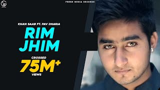 Repeat youtube video Rim Jhim - Khan Saab ft. Pav Dharia
