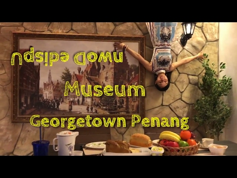 Upside Down Museum, Georgetown Penang [Small Girl Big World]