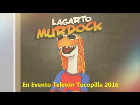 EL LAGARTO MURDOCK - EVENTO TELETÓN TOCOPILLA 2016