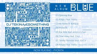 【M3】BLUE : DJ'TEKINA//SOMETHING【Xfade】