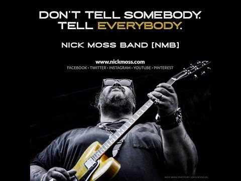Nick Moss Band - She Wants It - Live from the Bing Lounge - Portland, OR