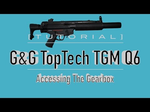[TUTORIAL] G&G Top Tech TGM Q6 (MP5 SD6) Blowback Disassembly/Takedown: Accessing The Gearbox