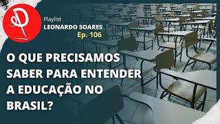 #106 - EDUCAÇÃO NO BRASIL NÃO É COISA PARA AMADOR!