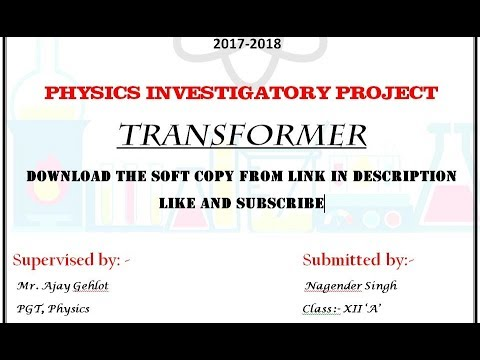 Physics Investigatory Project class 12 III TRANSFORMER II Download The soft  copy from link