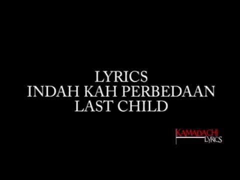 Indahkah Perbedaan  Last Child Lyrics