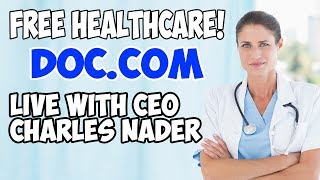 Live With Charles Nader of Doc.com- Free Healthcare? Docademic MTC Price