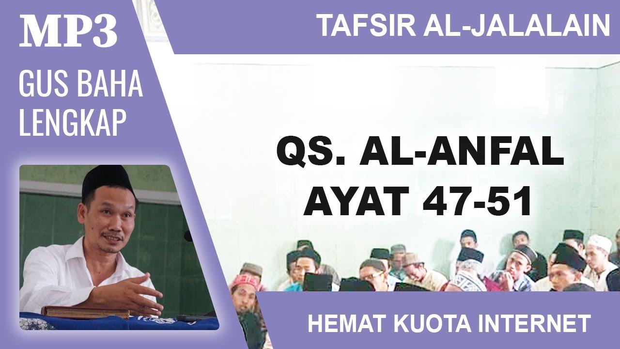MP3 Gus Baha Terbaru # Tafsir Al-Jalalain # Al-Anfal 47-51