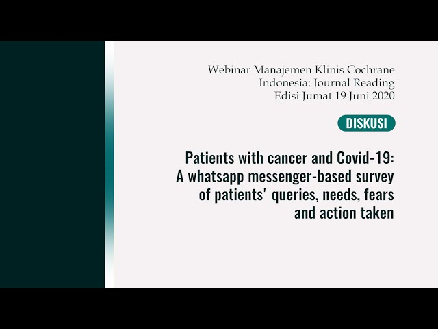 Diskusi Patients with cancer and Covid 19 A whatsapp messenger based survey of patients' queries, mp