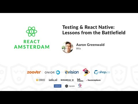 Testing & React Native: Lessons from the Battlefield - Aaron Greenwald