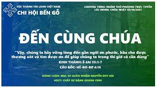 HTTL BẾN GỖ -  Chương trình thờ phượng Chúa - 03/10/2021