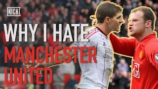 Why I Hate Manchester United
