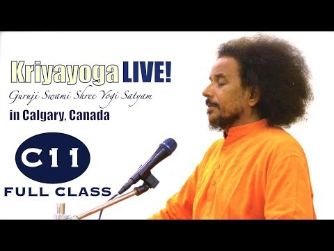 Kriyayoga LIVE 07-03-2018 7:30pm (C11) Calgary Program, Class #11, PART 1