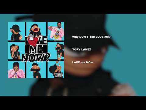 Tory Lanez - Why DON'T You LOVE me?