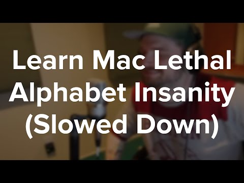 LEARN Alphabet Insanity by Mac Lethal: (Slowed Down)