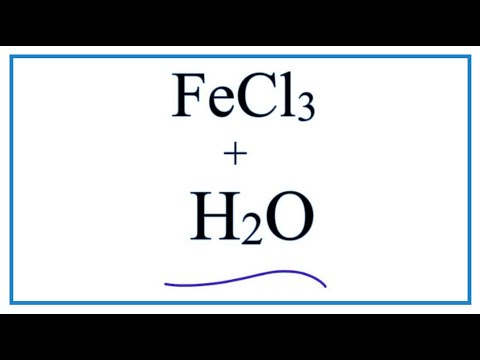Equation For FeCl3 + H2O  |  Iron (III) Chloride + Water