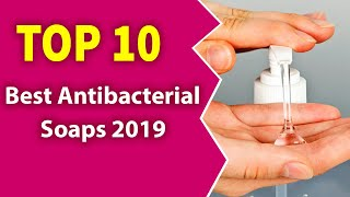 10 Best Antibacterial Soaps(2019)-Healthy & Clean