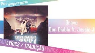 Brave - Don Diablo ft. Jessie J (Tradução)