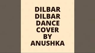 #Dilbar dilbar dance cover by anushka rastogi by--all in one dancing chanall