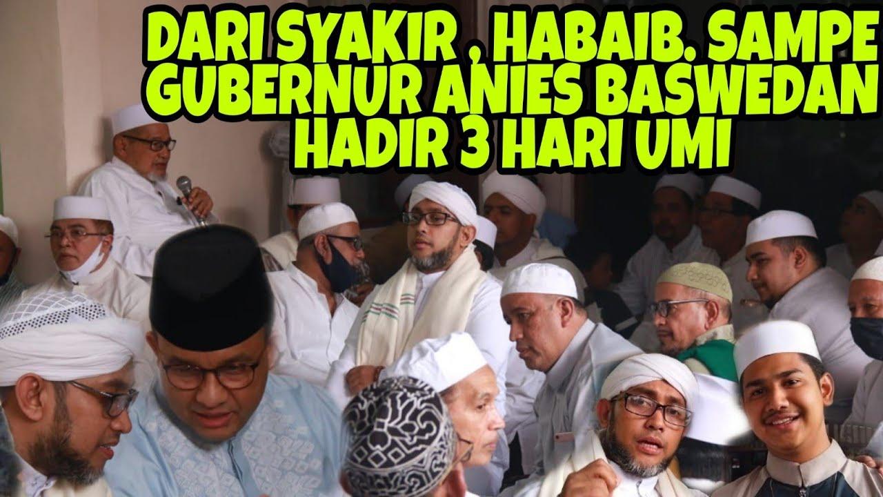 DARI SYAKIR , HABAIB SAMPE PAK GUBERNUR ANIES BASWEDAN HADIR 3 HARI UMI