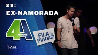 EX-NAMORADA - FILA DE PIADAS - #28